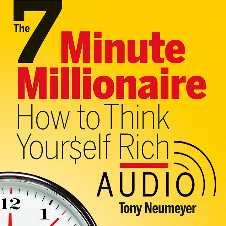The 7-Minute Millionaire – How To Think Yourself Rich